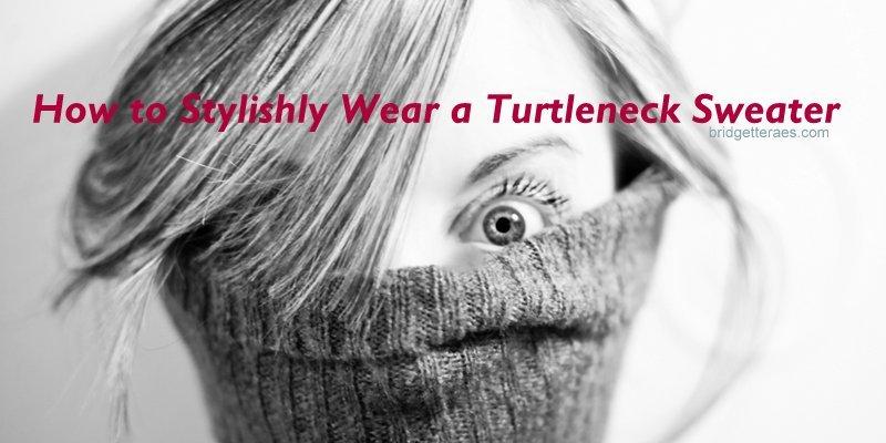 The Figure Flattering Guide to Wearing Turtlenecks