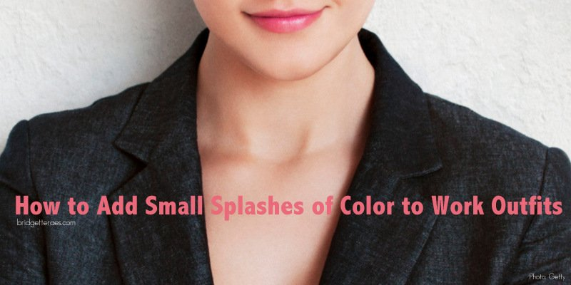 How to Add Splashes of Color to Work Outfits