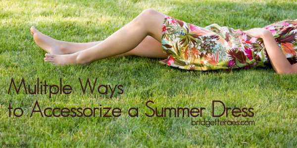 Multiple Ways to Accessorize Summer Dresses
