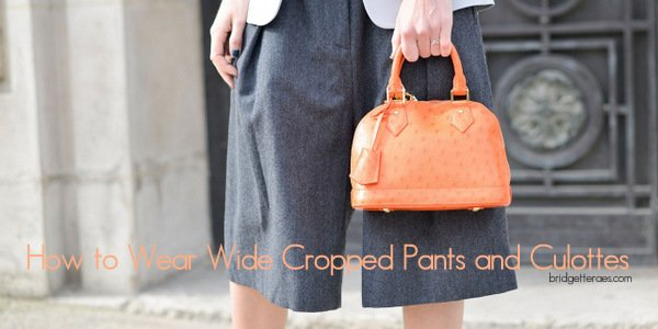 Culottes and Wide Leg Cropped Pants: How to Wear Them