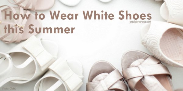 How to Wear White Shoes this Summer