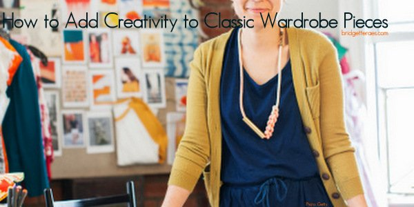 How to Add Creativity to Classic Wardrobe Pieces