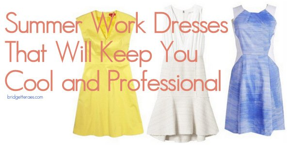 Summer Work Dresses That Will Keep You Cool and Professional