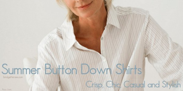 Summer Button Down Shirts: Casual, Chic and Stylish