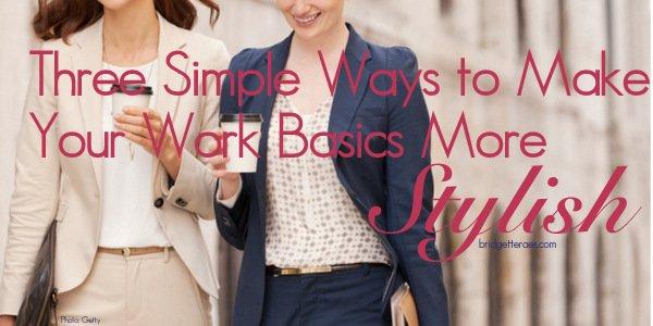 Three Easy Ways to Make Your Work Basics More Stylish