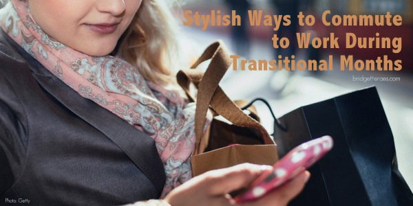 Stylish Ways to Commute to Work During Transitional Months