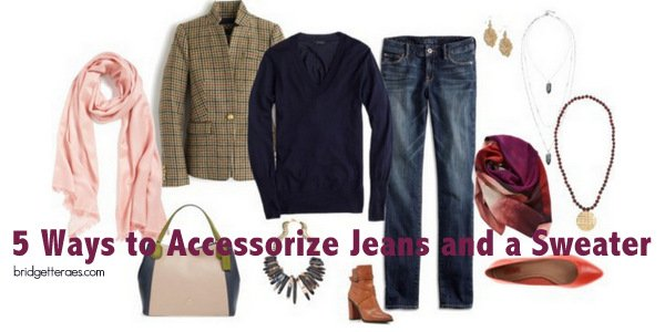 Five Ways to Accessorize a Sweater and Jeans