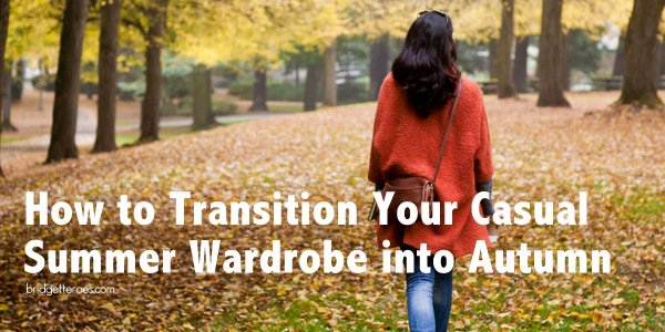 How to Transition Your Casual Summer Wardrobe to Autumn