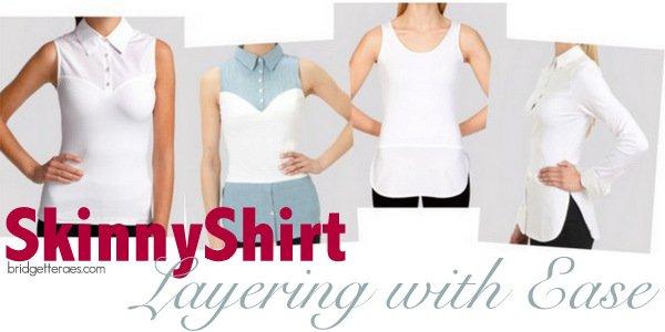 SkinnyShirt: Layering with Ease