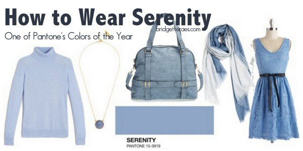 How to Wear Serenity: One of Pantone's Colors of the Year