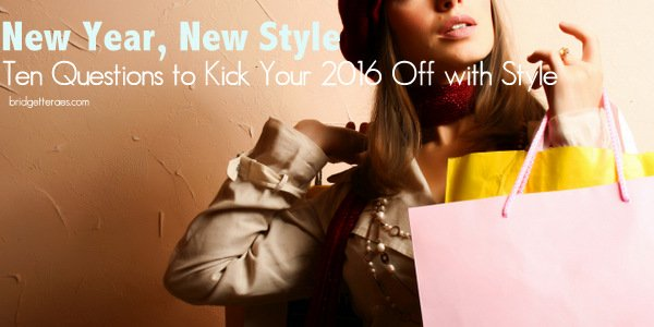 New Year, New Style: Ten Questions to Kick Your 2016 Off with Style