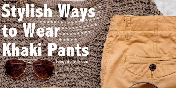 How to Stylishly Wear Khaki Pants