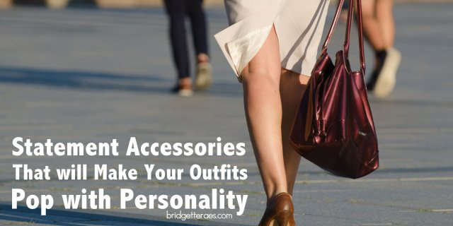 Statement Accessories that Will Make Your Outfits Pop with Personality