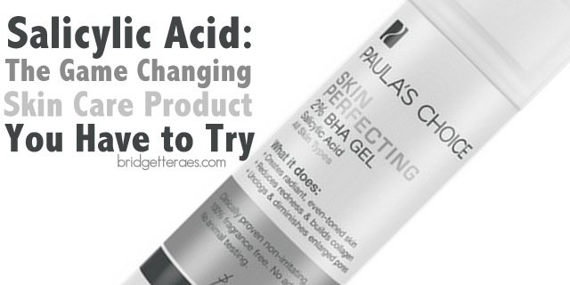Salicylic Acid: The Game Changing Skin Care Product You Need to Try