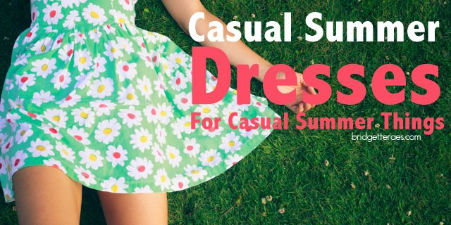 Casual Summer Dresses for Doing Casual Summer Things