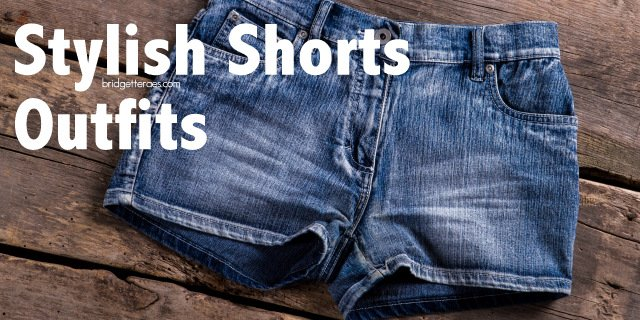 Stylish Shorts Outfits for Summer