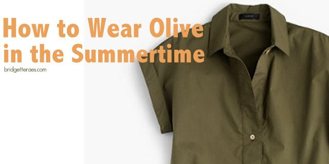 How to Wear Olive in the Summertime