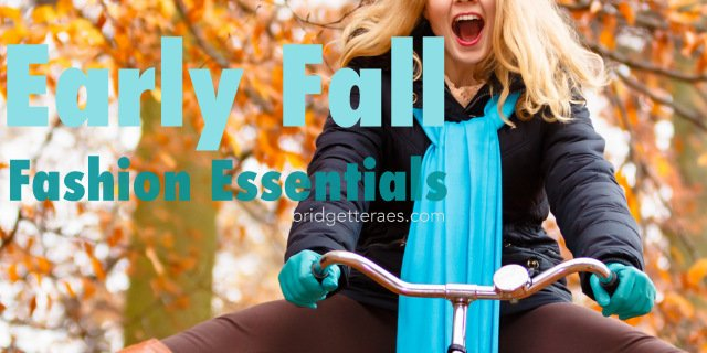 Early Fall Fashion Essentials