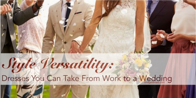 Dresses You Can Wear to Work and to a Wedding