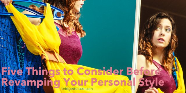 Five Things to Consider Before Revamping Your Personal Style