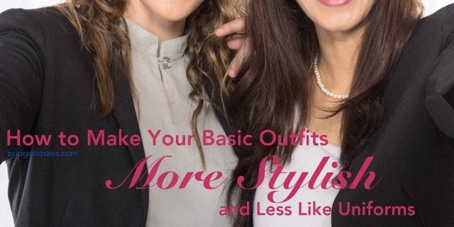 How to Make Basic Outfits More Stylish and Less Like Uniforms