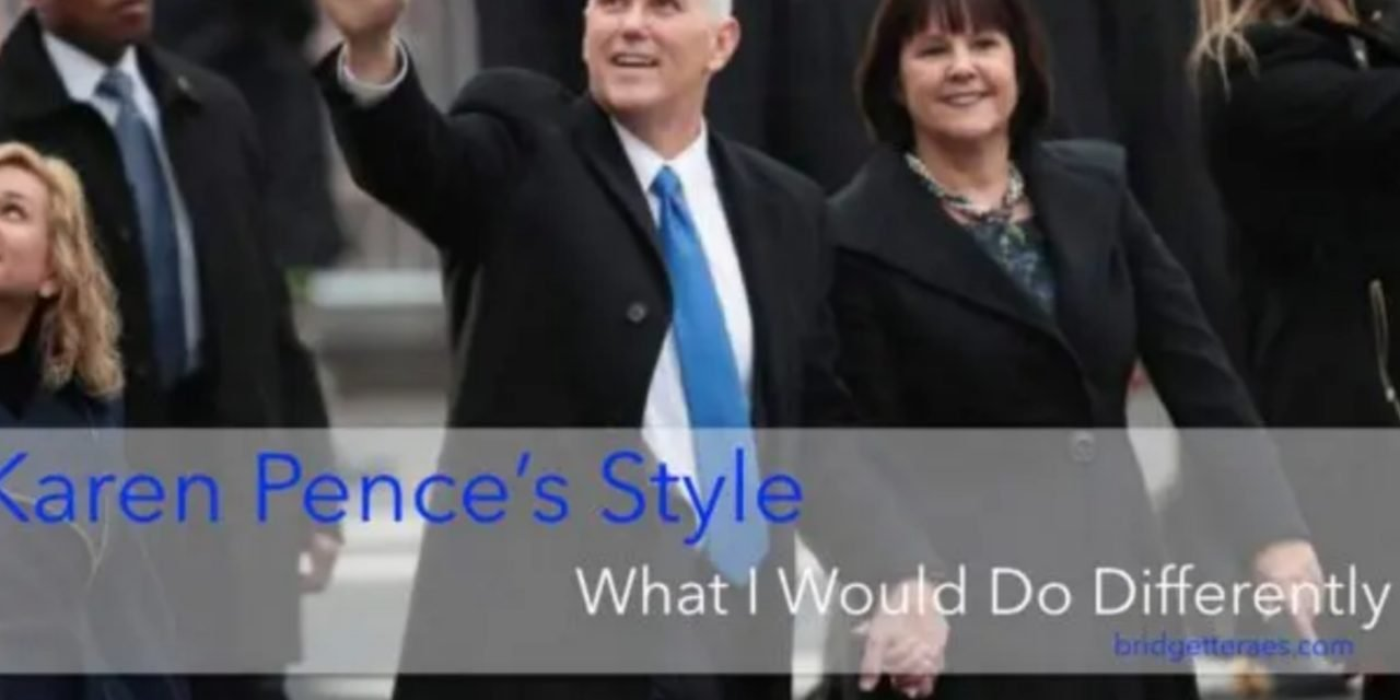 Karen Pence's Style: What I Would Do Differently
