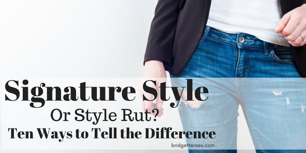 Signature Style or a Style Rut?  Ten Ways to Tell the Difference