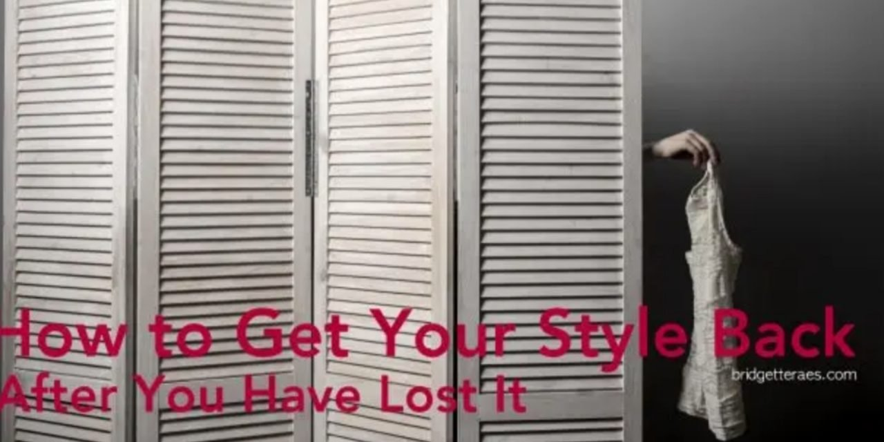 How to Find Your Style After You Have Lost It