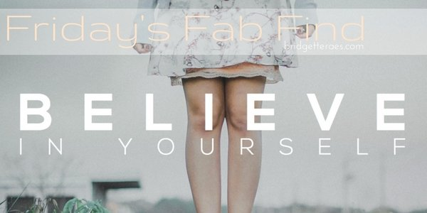 Friday's Fab Find: Believe In Yourself Project