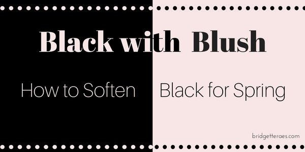 Black with Blush: How to Soften Black for Spring