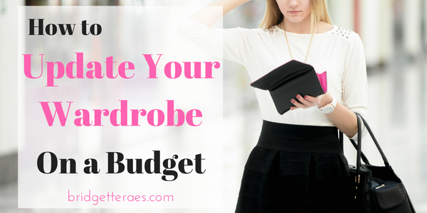 How to do a Wardrobe Update When You are on a Budget