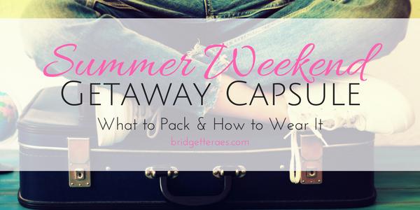 Summer Weekend Getaway Capsule: What to Pack