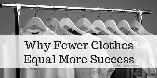 Why Fewer Clothes Equal More Success