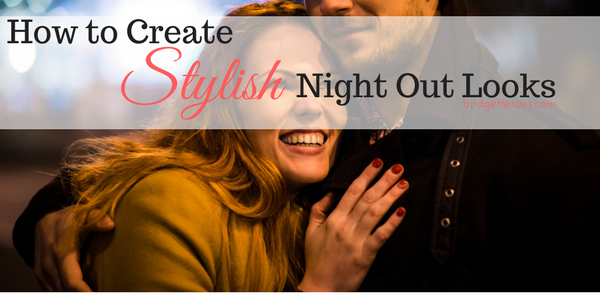 How to Create Stylish Night Out Looks