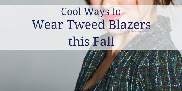 Cool Ways to Wear Tweed Blazers this Fall