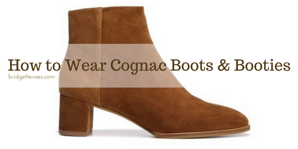 How to Wear Cognac Boots and Booties