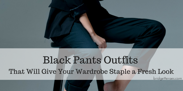 Black Pants Outfits: Fresh Ways to Style Your Staple