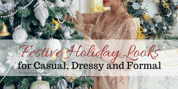 Festive Holiday Looks for Casual, Dressy and Formal