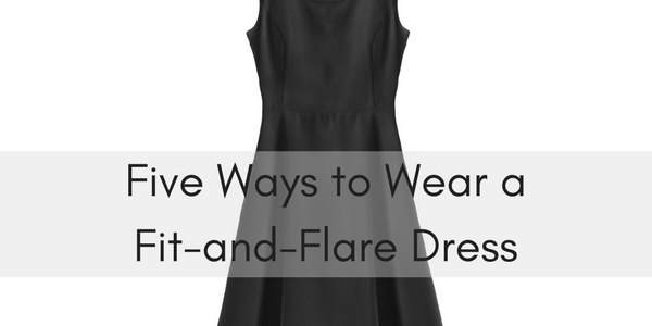 Five Ways to Wear a Fit-and-Flare Dress