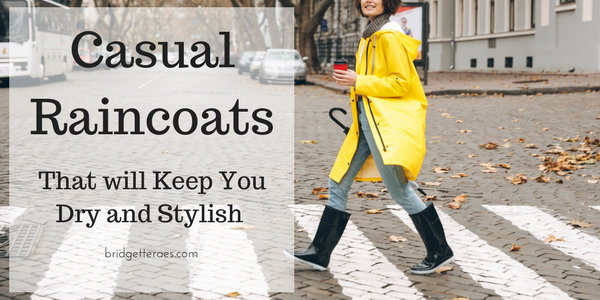 Casual Raincoats That will Keep You Dry and Stylish