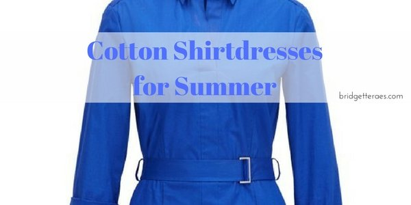 Cotton Shirtdresses for Summer
