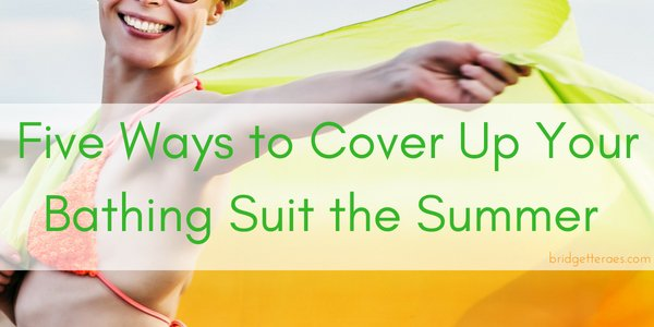 Five Ways to Cover Up Your Bathing Suit this Summer
