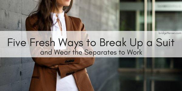 Five Fresh Ways to Break Up a Suit