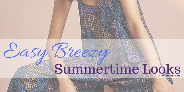 Easy Breezy Summertime Looks