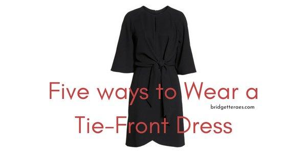 Five Ways to Wear a Tie-Front Dress