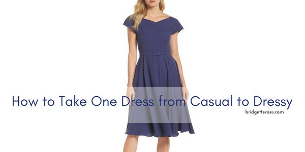 How to Take One Dress from Casual to Dressy