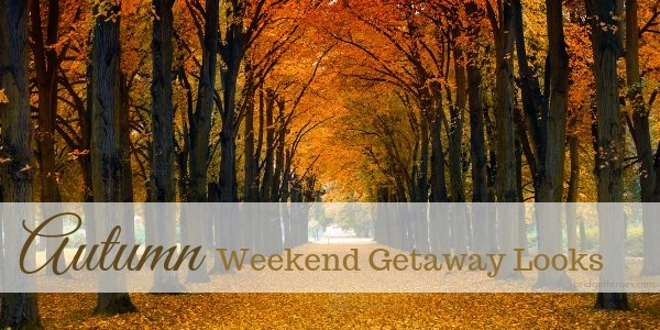 Autumn Weekend Getaway Looks