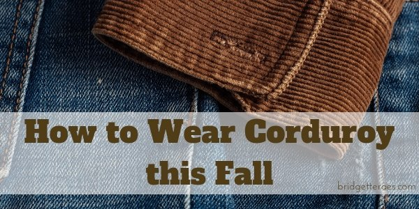 How to Wear Corduroy this Fall