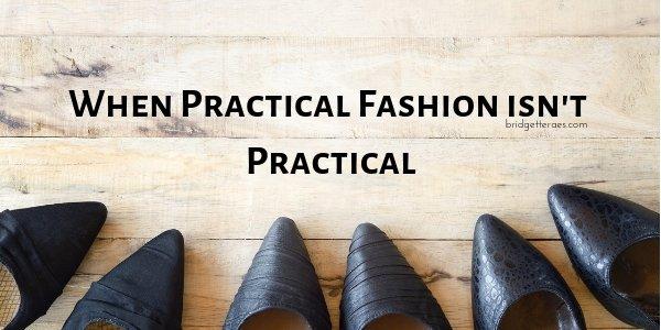 When Practical Fashion Isn't Practical