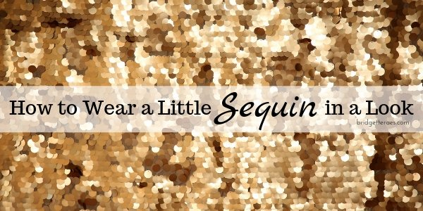 How to Wear a Little Sequin in a Look